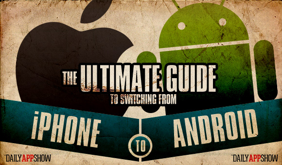 The Ultimate Guide to Switching from iPhone to Android