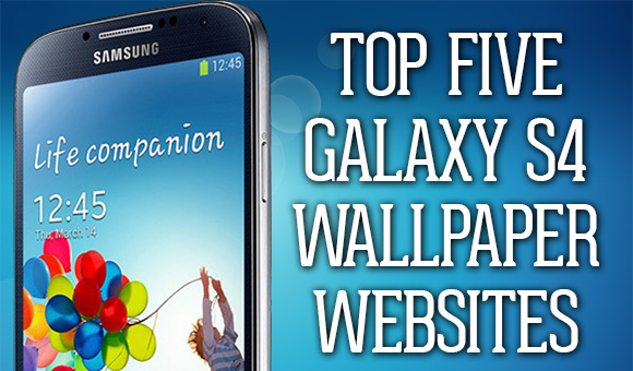 Top Five Samsung Galaxy S4 Wallpaper Websites