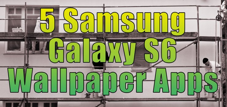 Top 5 Samsung Galaxy S6 Wallpaper Apps Stateoftech