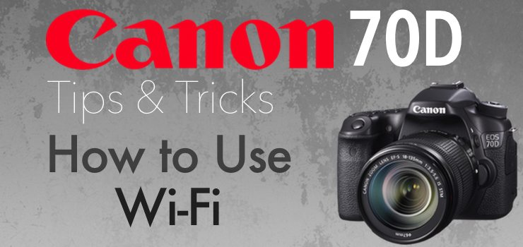 How to Use Wi-Fi on Canon 70D - StateOfTechStateOfTech