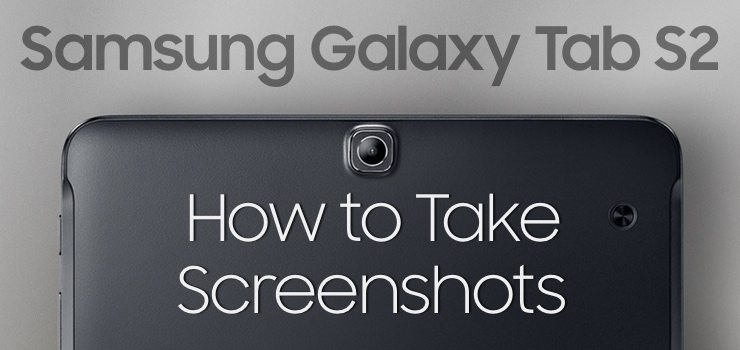 How to print screen on samsung tab s2