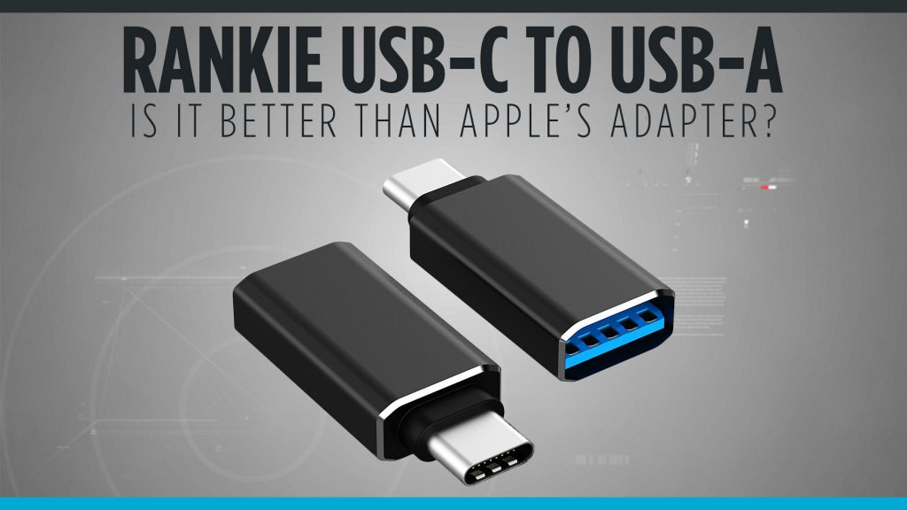 Rankie USC-C to USB-A, Is it Better than Apple's Adapter?