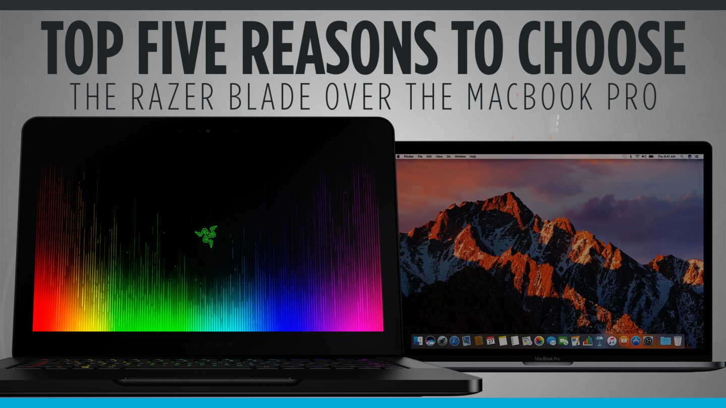 Top Five Reasons to Choose the Razer Blade over the Macbook Pro