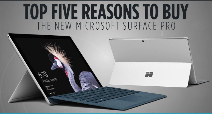 Top 5 Reasons to Buy the New Microsoft Surface Pro