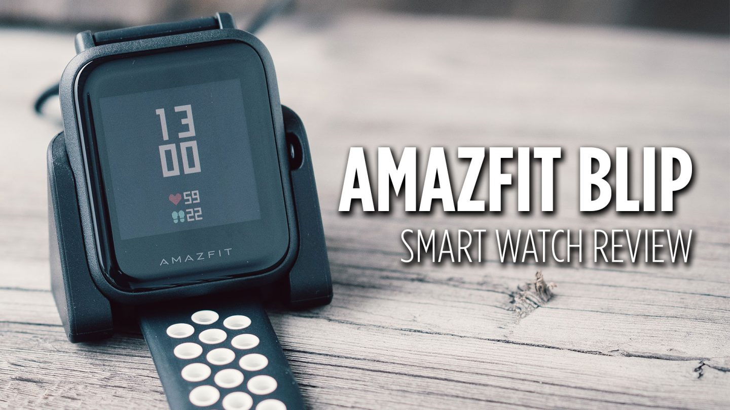 Amazfit Blip Smartwatch Review - Best Smartwatch Under $100