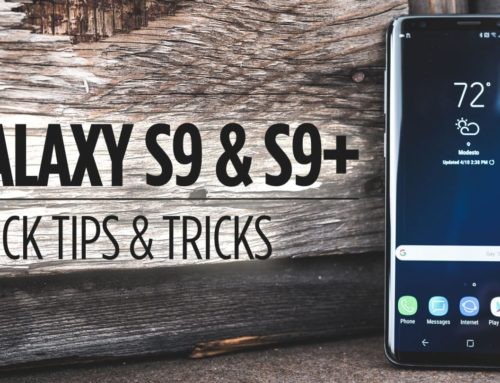 Samsung Galaxy S9/S9+ Quick Tips
