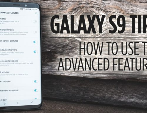 How to Use the Advanced Features on Galaxy S9/S9+