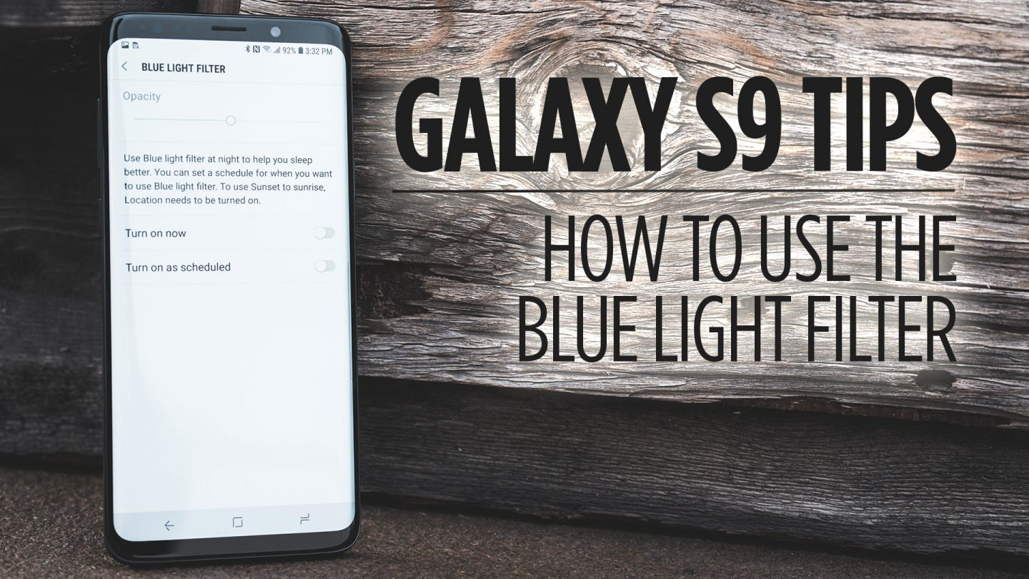 Samsung Galaxy S9 Tips - How to Use the Blue Light Filter