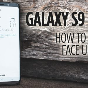 Samsung Galaxy S9 Tips - How to Setup Face Unlock