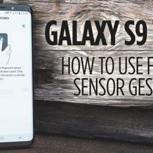Samsung Galaxy S9 Tips - How to Use Finger Sensor Gestures