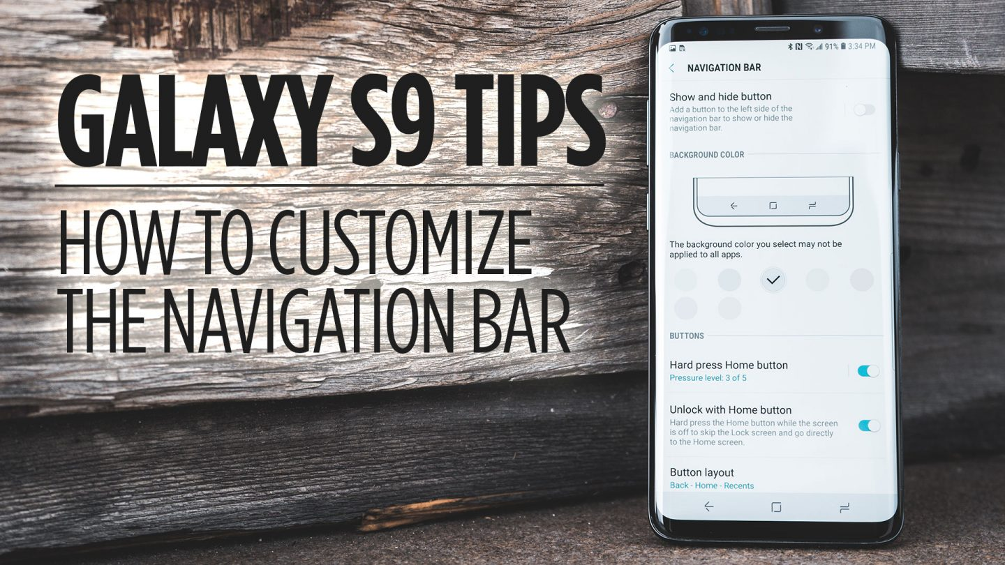 Samsung Galaxy S9 Tips - How to Customize the Navigation Bar
