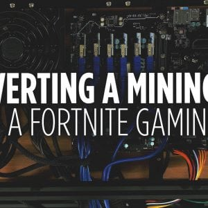 Converting a Mining Rig into a Fortnite Gaming PC