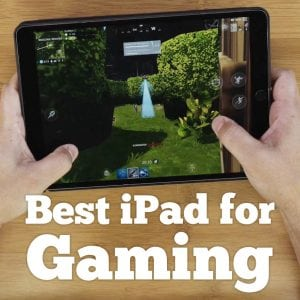 Best iPad for Gaming 2018