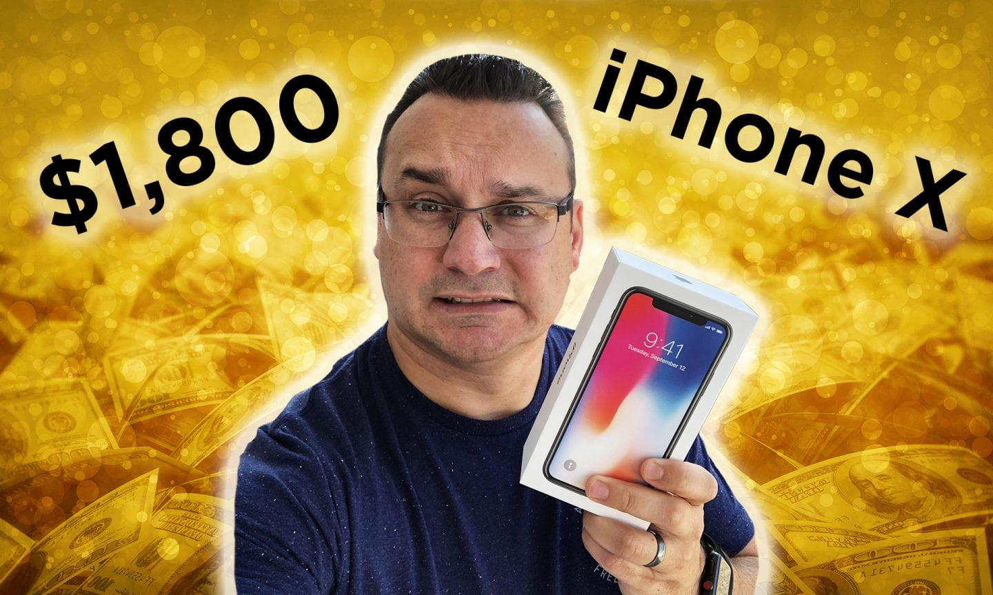 My $1,800 iPhone X